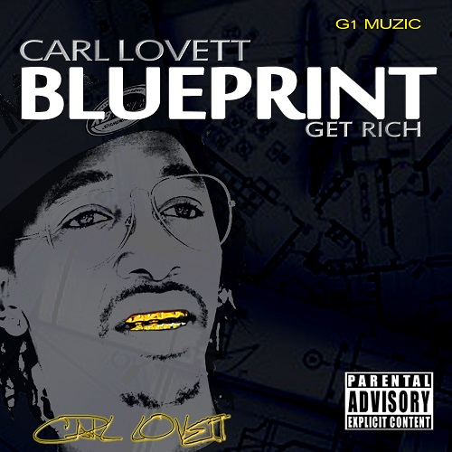 [Single] Carl Lovett - Blueprint (Get Rich) prod by Ric and Thadeus​ @CarlLovett333