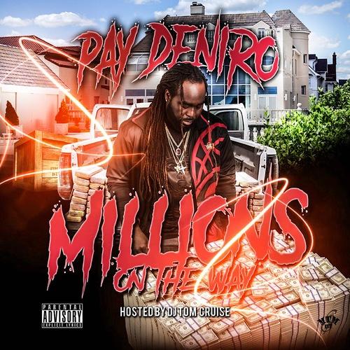 [Mixtape] Pay Deniro - Millions On The Way @paydeniro