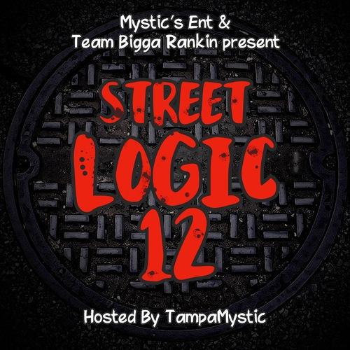 Mixtape] Street Logic 12 @TampaMystic