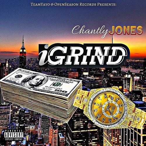 [Single] Chantly Jones – I Grind @chantlyjones