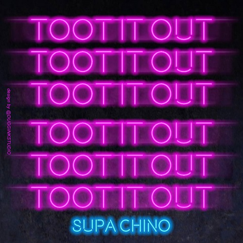 "Supa Chino ""Toot It Out"" Reprise (Prod @iAmGeezy) Powered By @DollarsInMusic"