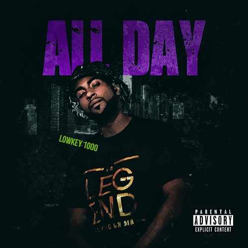LowKey1000 – All Day (prod. by BlasianBeats) @tonylowkey86