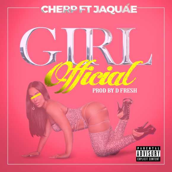 Cherp Ft Jaquae – Girl Official @RealCherp