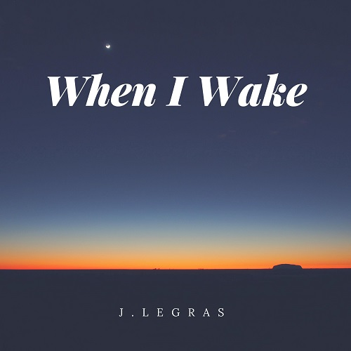 J.LeGras – When I Wake @treble_legras