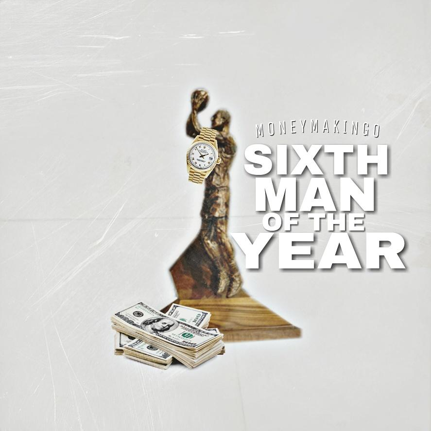 [Single] Money Making O – Sixth Man Of The Year @1moneymakingo