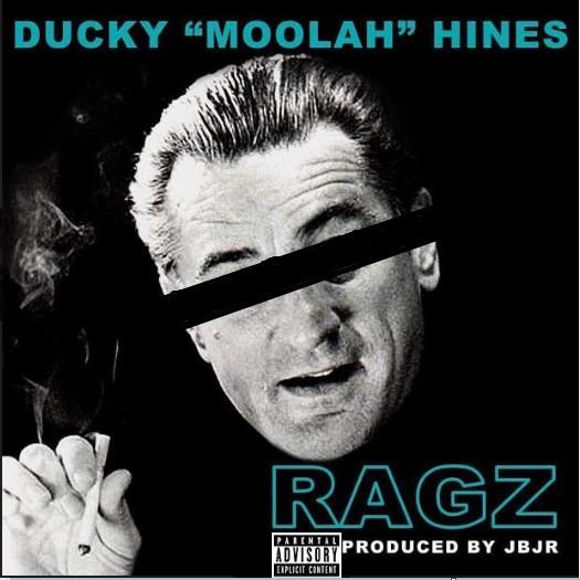 [Single] Ducky Moolah Hines – Ragz @ducky_hines