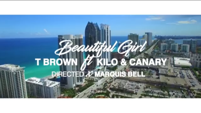 "[Video] T Brown ""Beautiful Girl"" feat. Kilo and Canary @brown_dere"