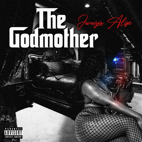 Jaraiyia Alize' - The Godmother (Official Trailer)   @JaraiyiaAlize