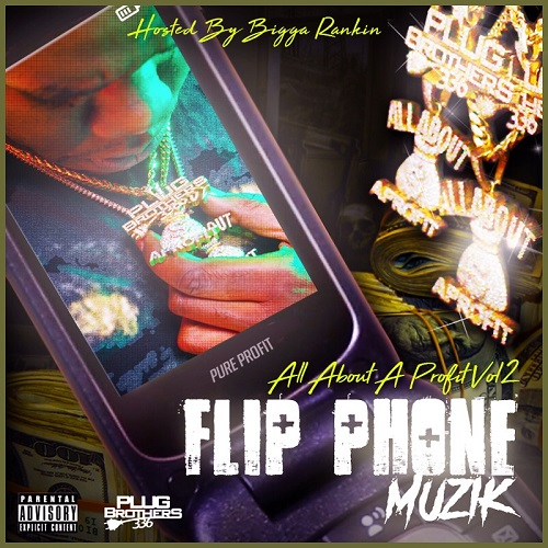 [Mixtape] Pure Profit - All About A Profit 2 (Flip Phone Muzik) Hosted by Bigga Rankin @PureProfit336