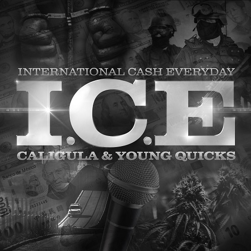 [Album] Caligula And Young Quicks - I.C.E (International Cash EveryDay) @caligulasmyname @youngquicks